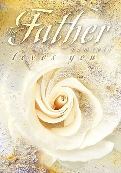 Poster a4 the Father himself loves you