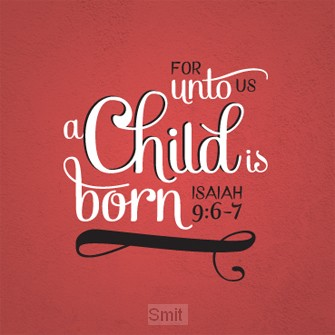 Wk kerst for unto us a Child is born