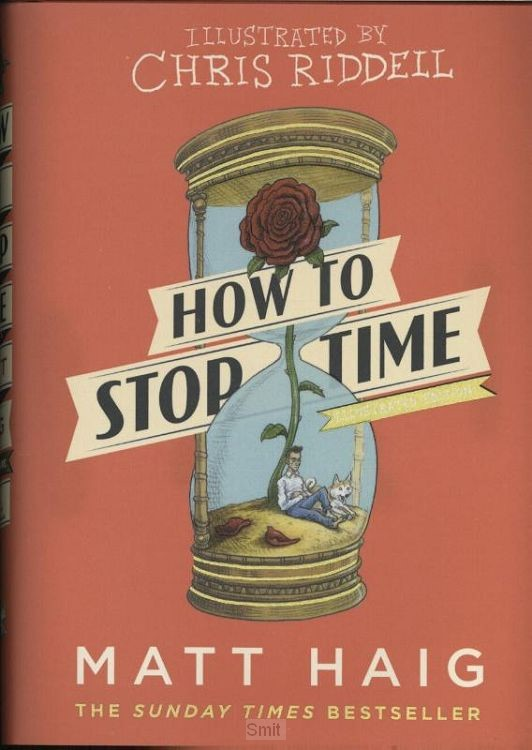 How to Stop Time: Illustrated Edition