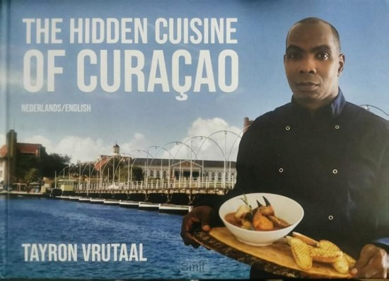 The Hidden Cuisine of Curaçao