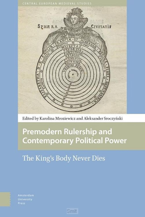 Premodern Rulership and Contemporary Political Power